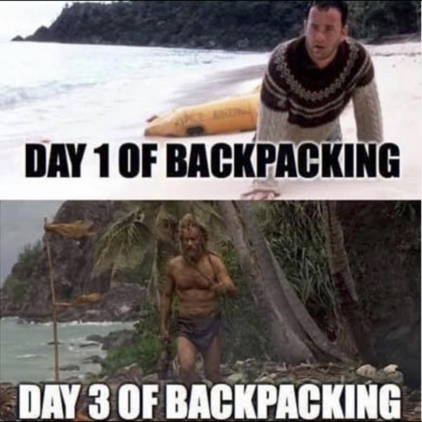 day 1 of backpacking vs day 3 hiking meme