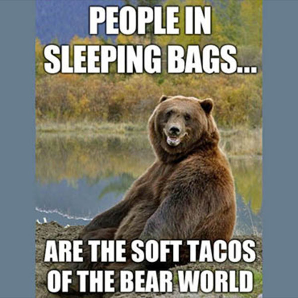 people in sleeping bags are burritos for bears camping meme