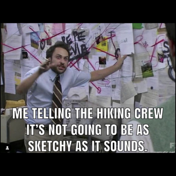 the hiking plans aren't as sketchy as they seem meme