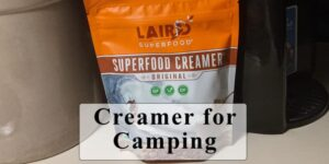 laird superfood creamer for coffee when you are camping